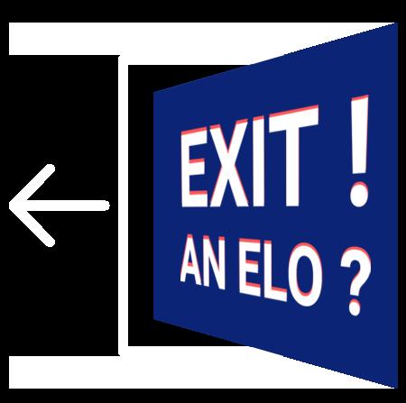 Exit! An elo?