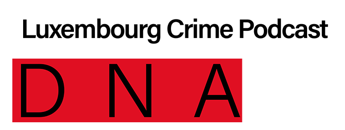 DNA: Luxembourg Crime Podcast